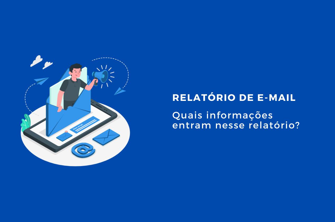 O que deve entrar em um relatório de e-mail marketing?
