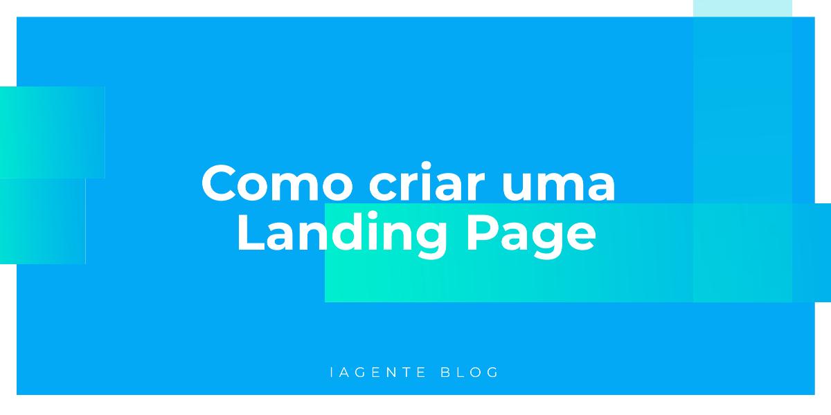 Como criar uma Landing Page: Dicas e funcionalidades essenciais de uma ferramenta de criação