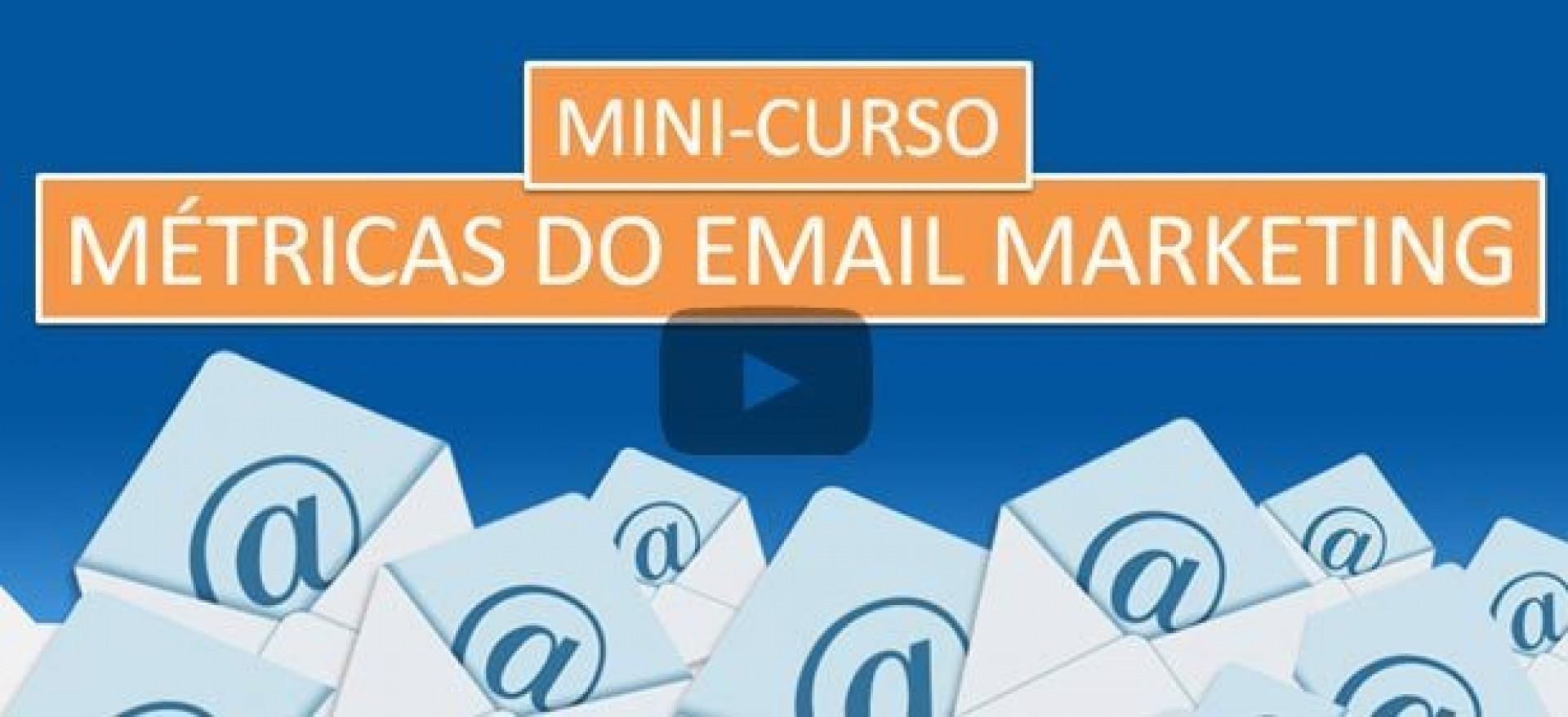 Mini-curso Métricas Essenciais do Email Marketing (vídeo)